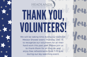 HEADLANDS' VOLUNTEERS TO BE RECOGNIZED DURING GEMINID METEOR SHOWER